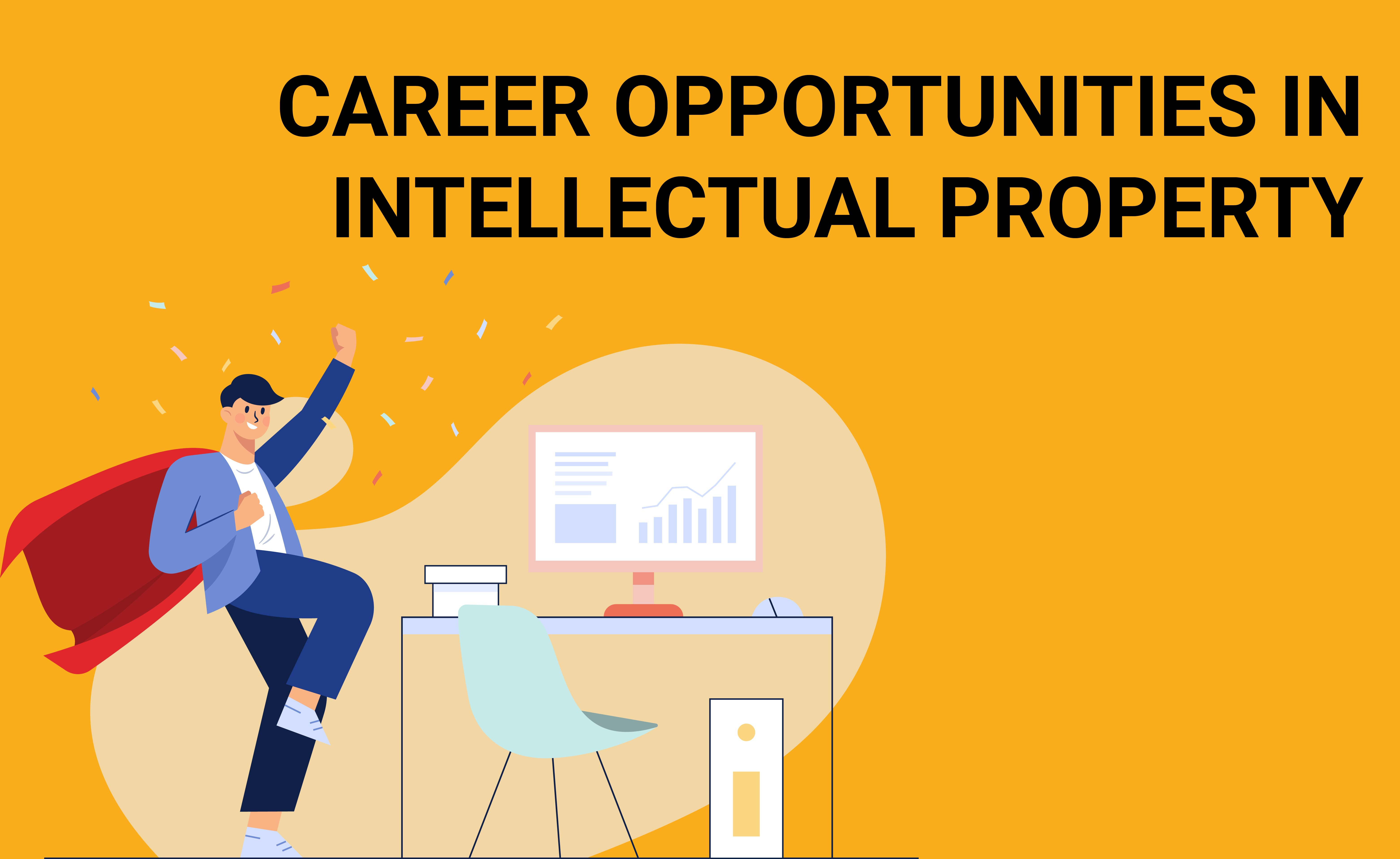 Career Opportunities in Intellectual Property for Science Enthusiast