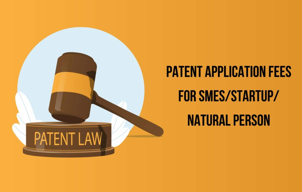 PATENT APPLICATION FEES FOR SMES/STARTUP/NATURAL PERSON