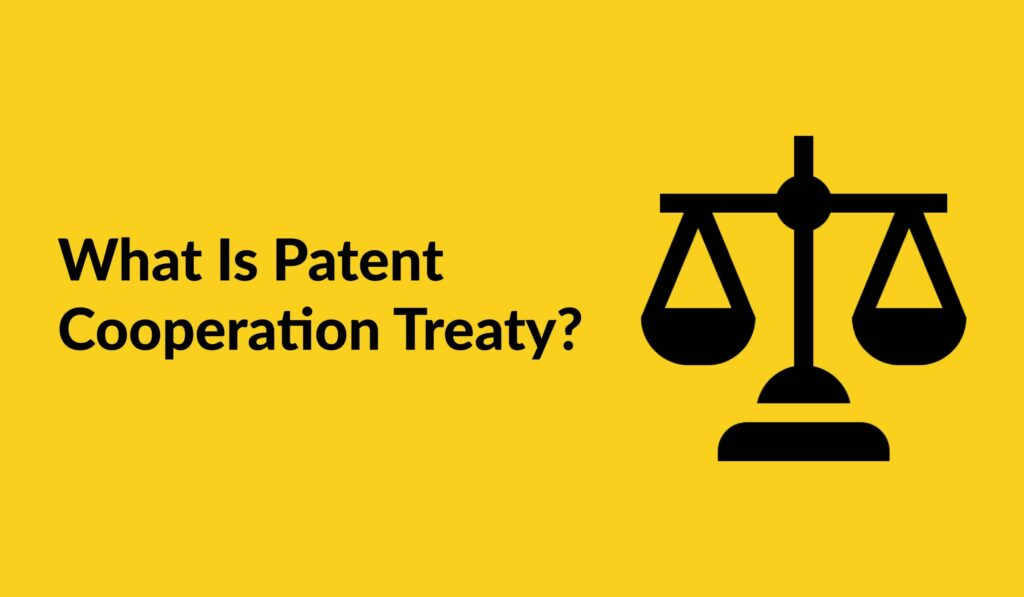 What Is Patent Cooperation Treaty?